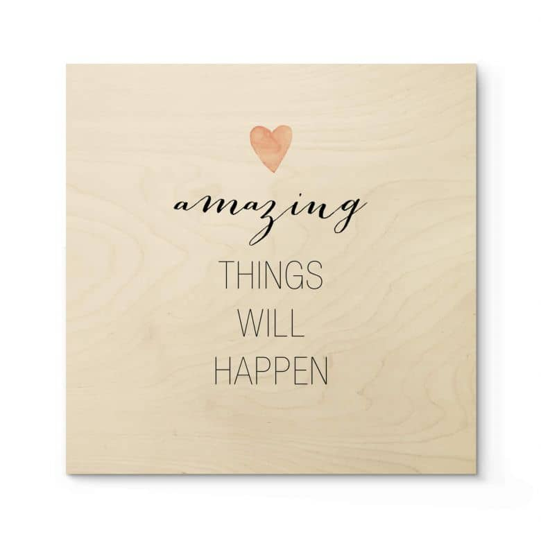 Holzposter Confetti & Cream - Amazing things will happen - Quadratisch