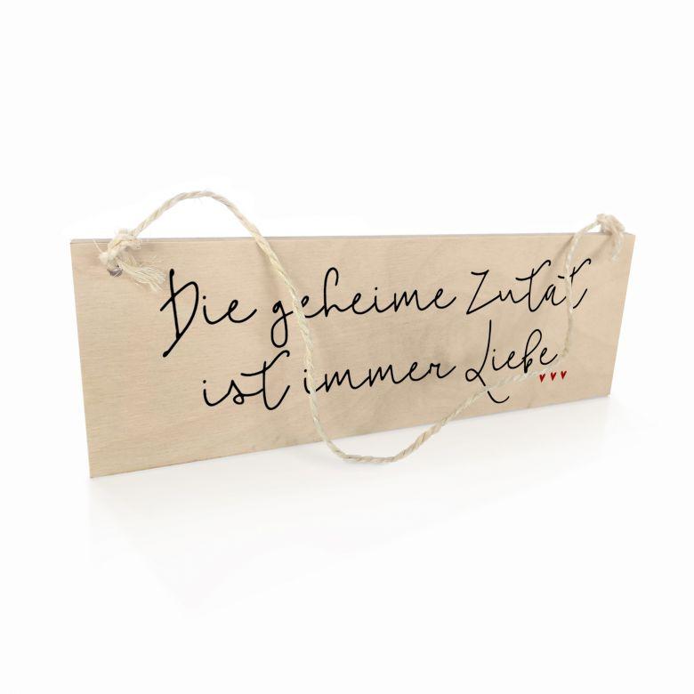 Holzschild Die geheime Zutat ist immer Liebe