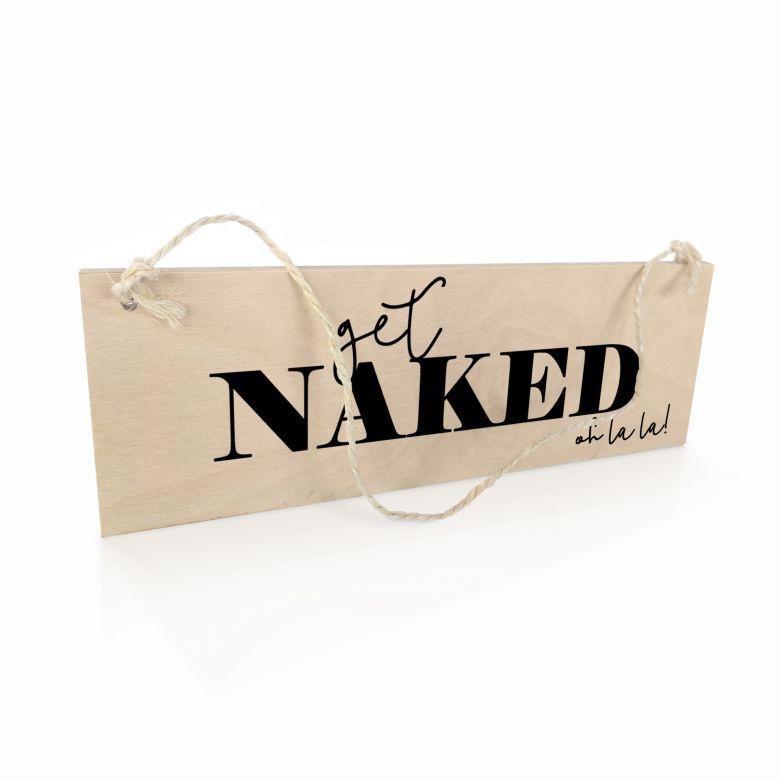 Holzschild Get naked