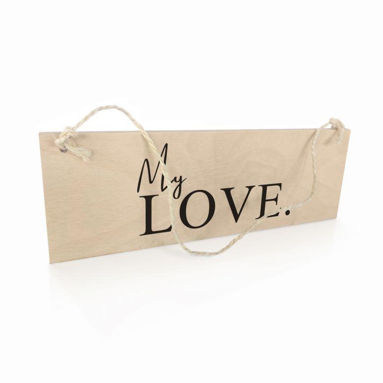 Holzschild My Love