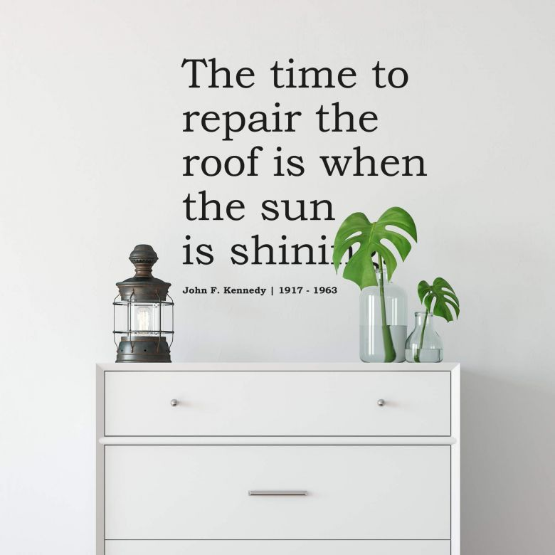 The time to repair the roof