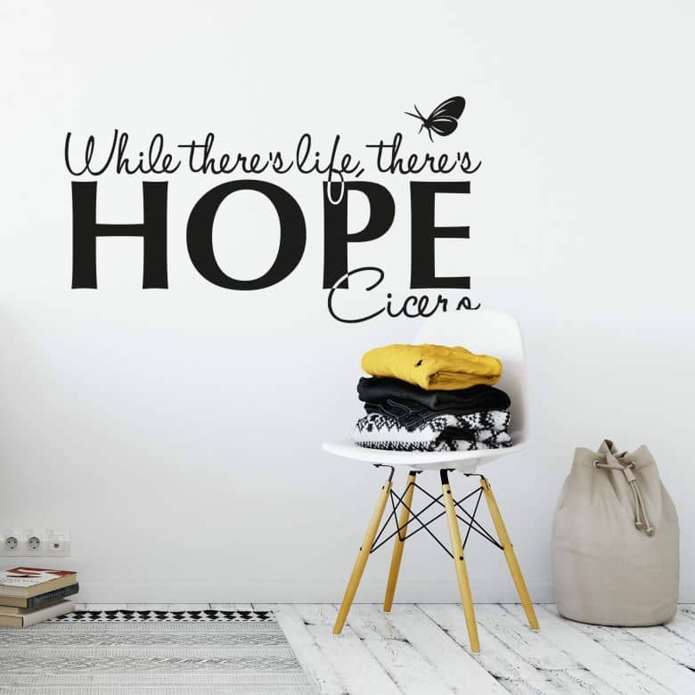 Adesivo murale - While there is life there is hope