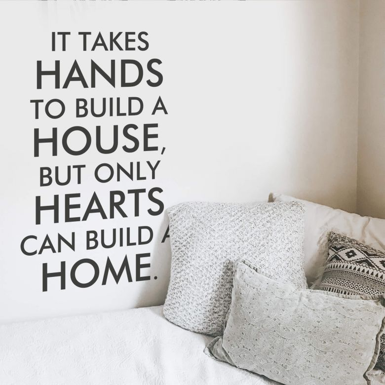 It takes hands to build a house... Wall sticker
