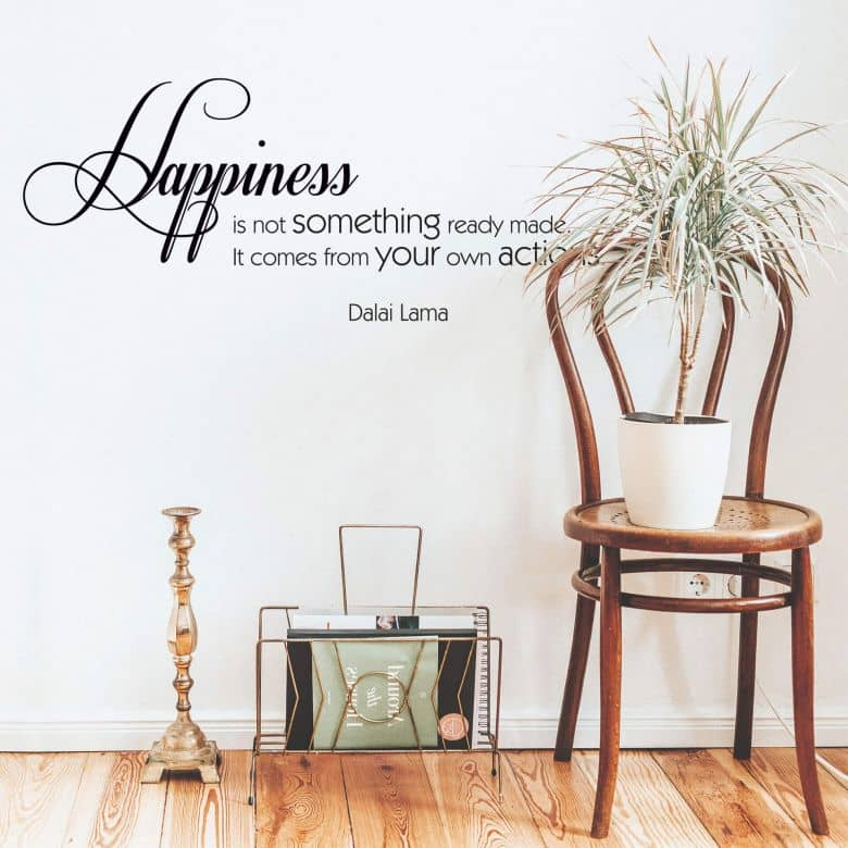 Happiness is not something ready made... Wall sticker