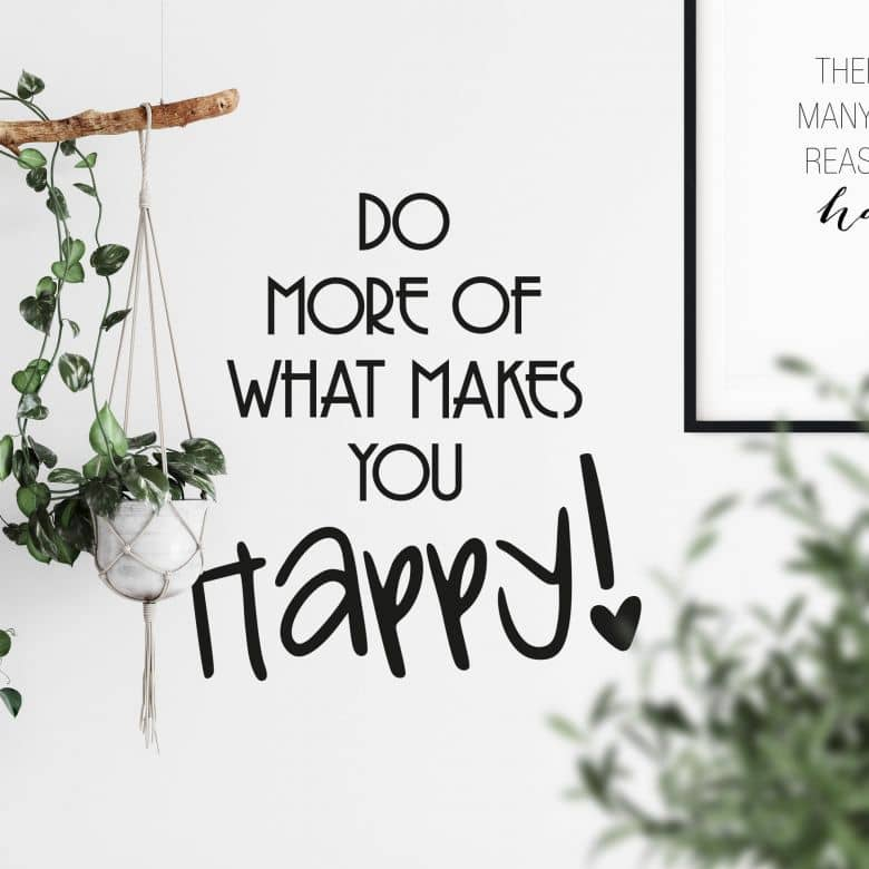 Do more of what makes you happy! Wall sticker