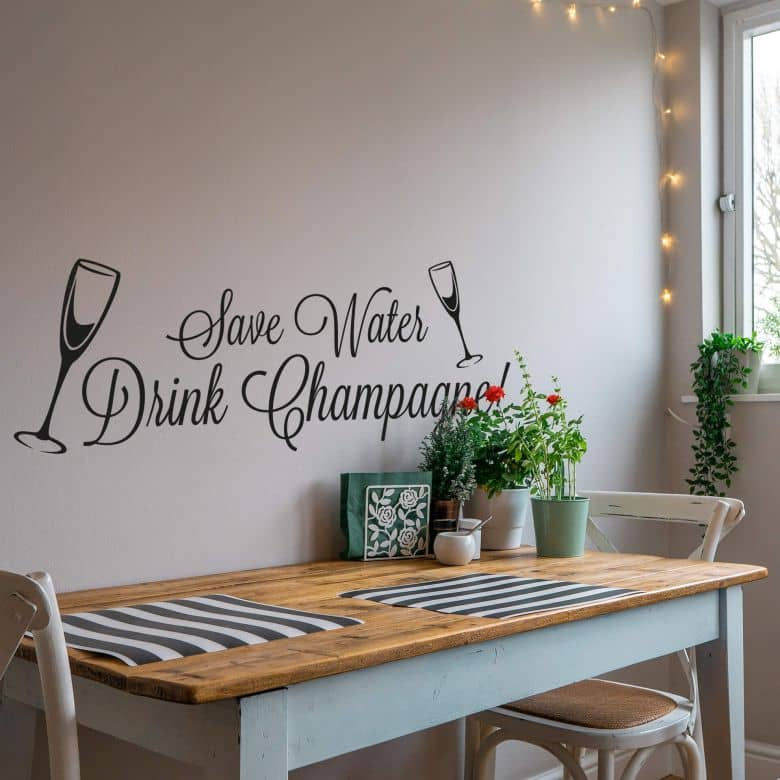 Save water - drink champagne! - Wall Sticker