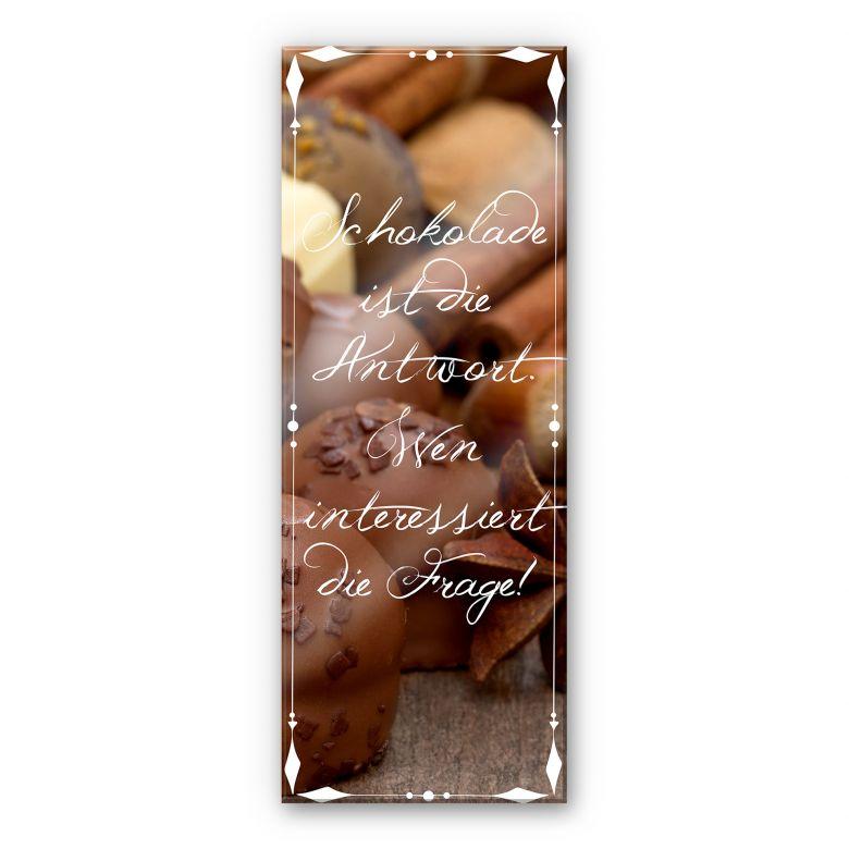 Acrylglasbild Schokolade ist die Antwort… - Panorama