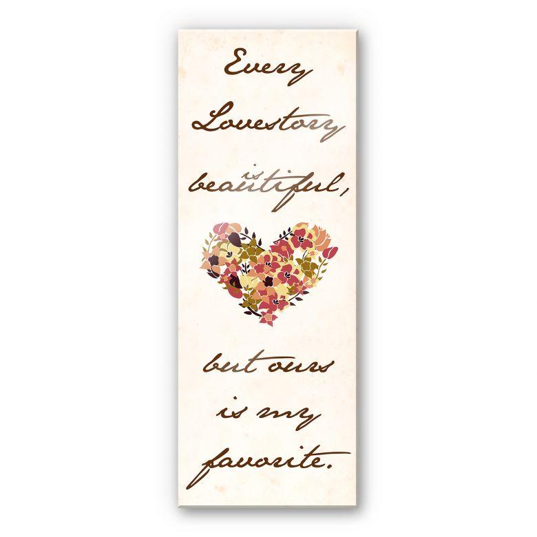 Acrylglasbild Every Lovestory is beautiful - Panorama