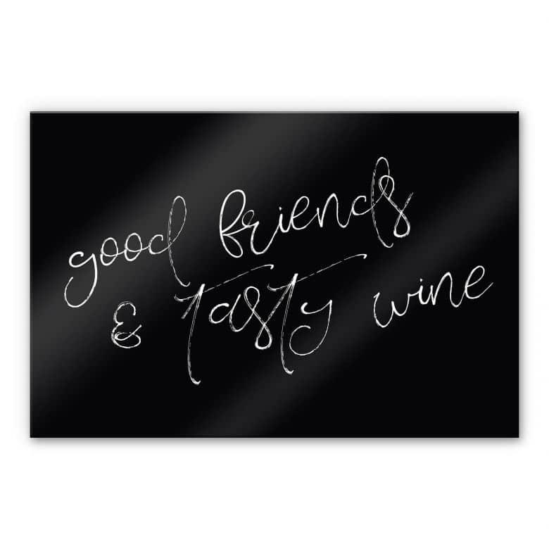 Acrylglasbild Good friends & Tasty wine
