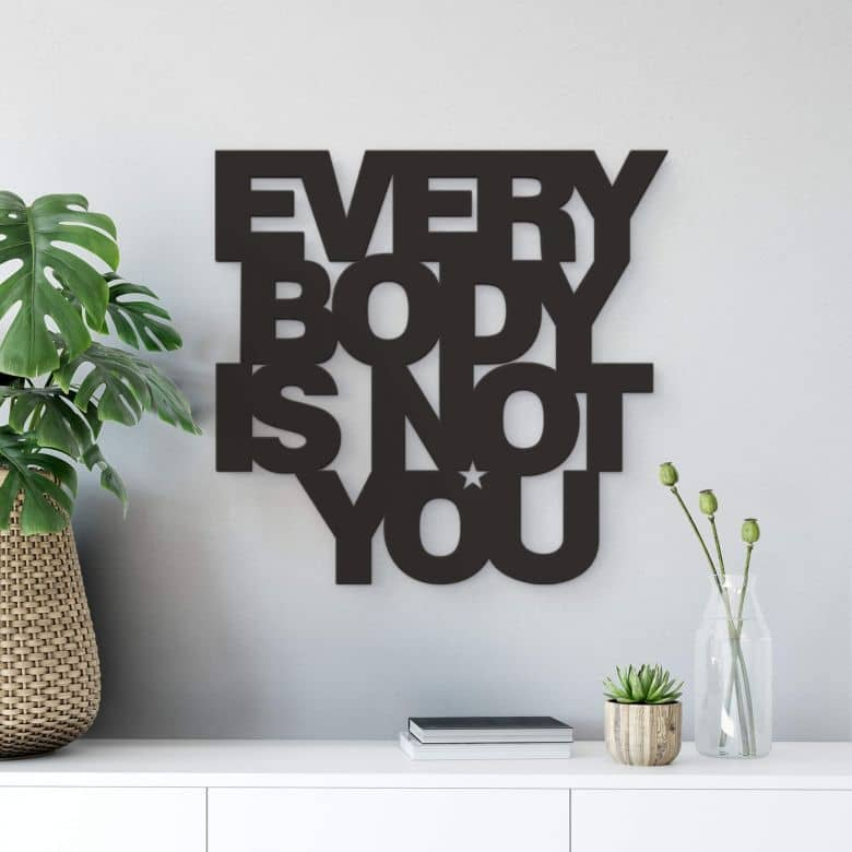 Lettre décorative - 3D - Everybody is not you