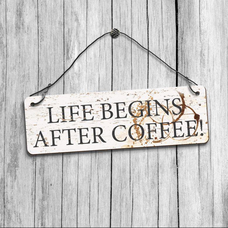 HDF-Dekoschild - Life begins after Coffee
