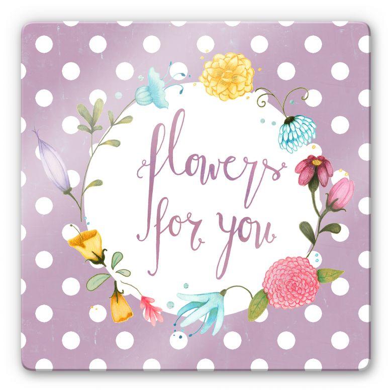 Glasbild Loske - Flowers for you