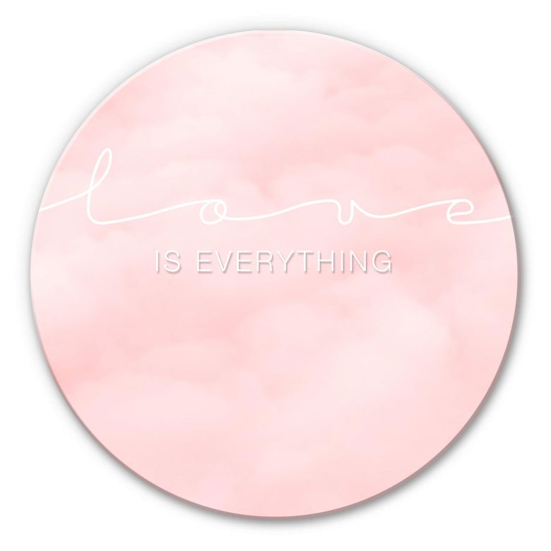 Glasbild Love is everything - rosa Wolken - rund