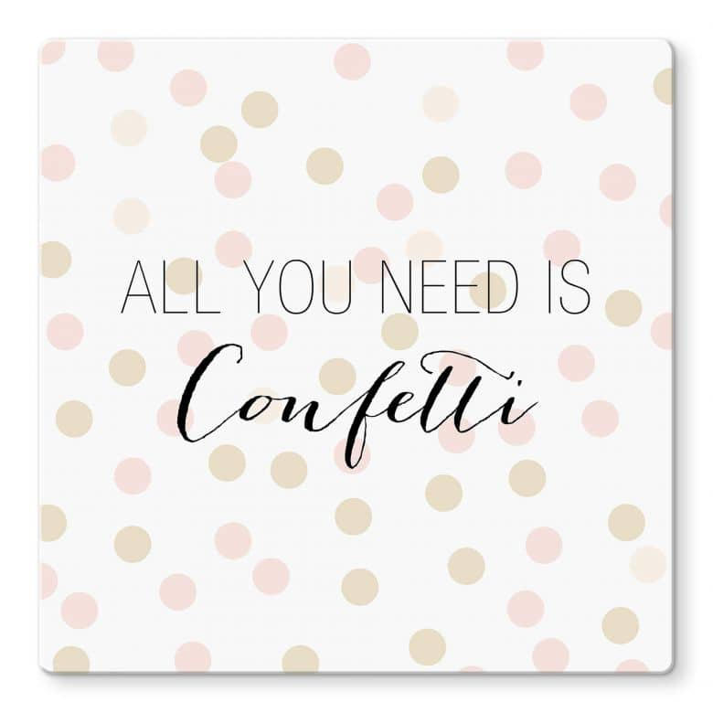 Glasbild Confetti & Cream - All you need is confetti