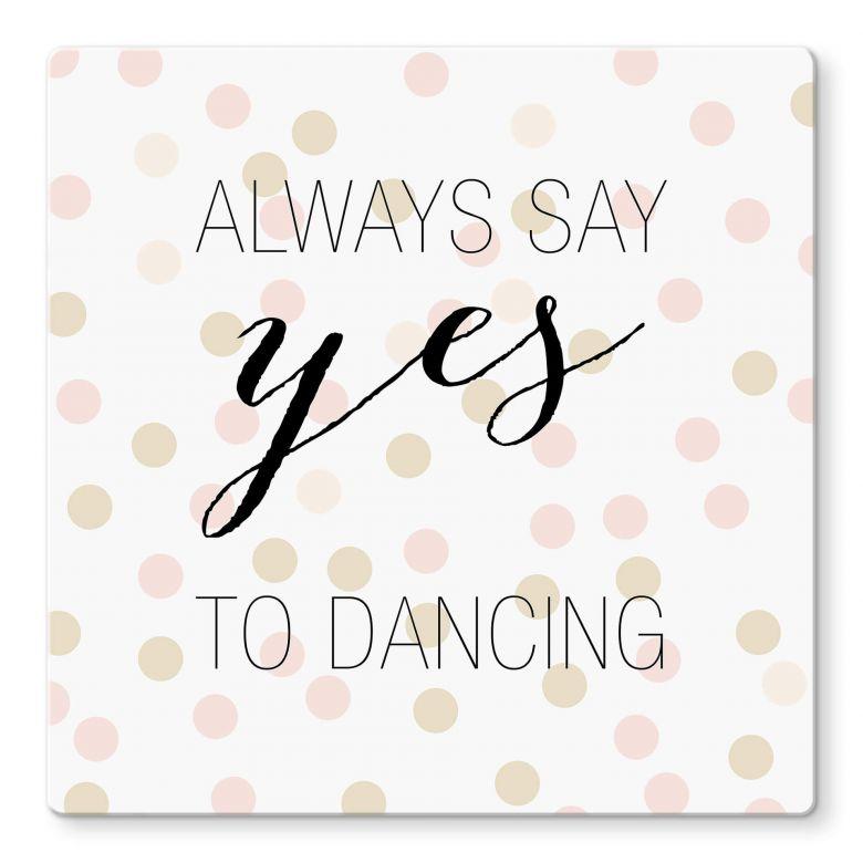 Glasbild Confetti & Cream - Always say yes to dancing