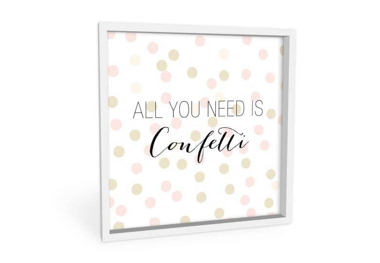 Wandbild Confetti & Cream - All you need is confetti