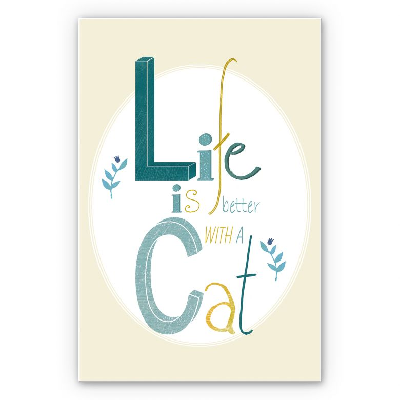 Wandbild Loske - Life is better with a Cat