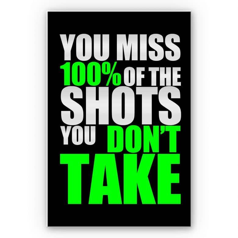 Wandbild You miss 100% of the shots...