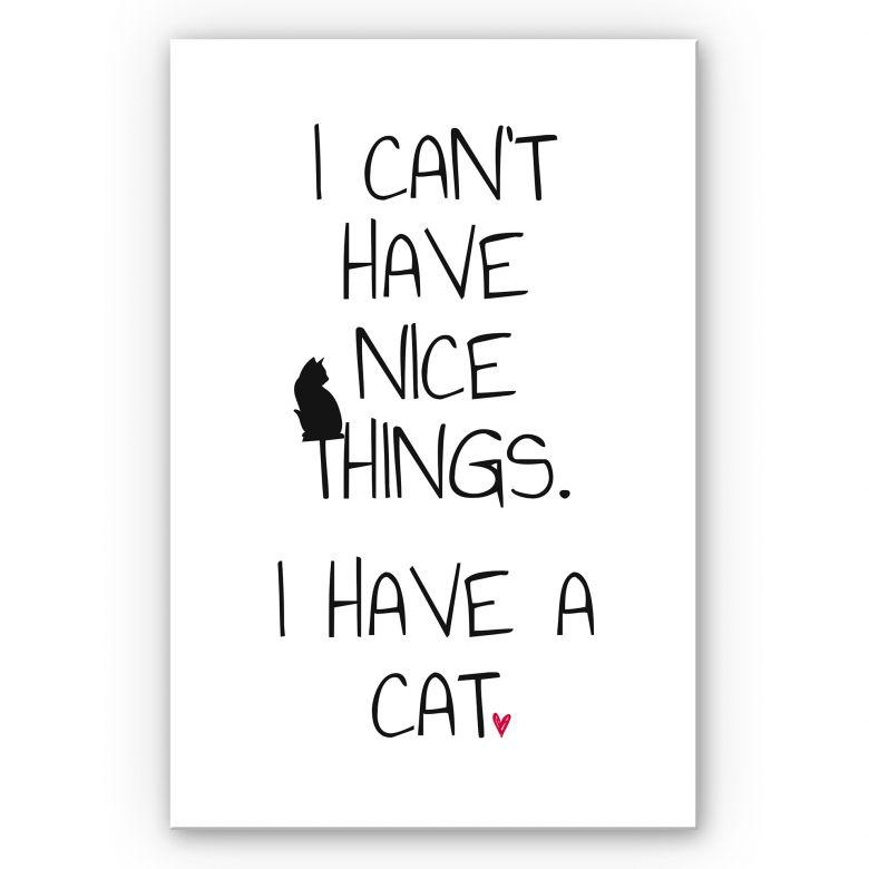 Wandbild I can't have nice Things - Cat
