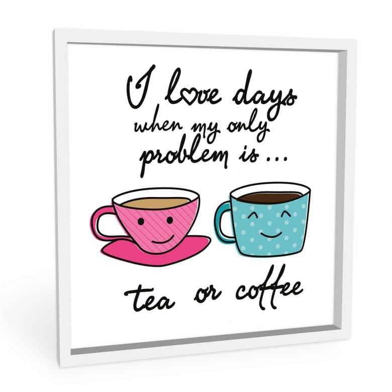 Wandbild Tea or Coffee