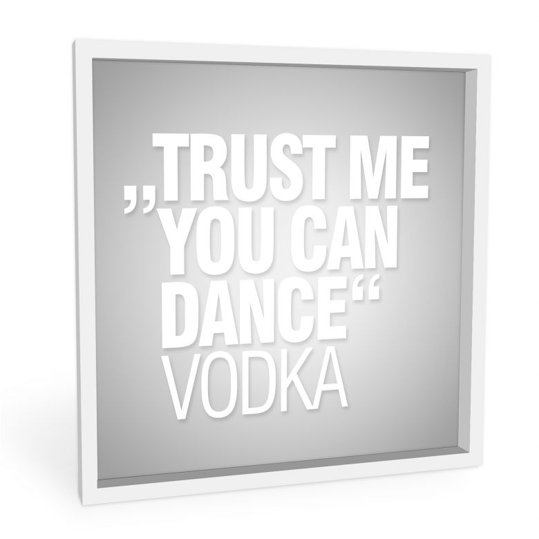 Wandbild Trust me you can dance