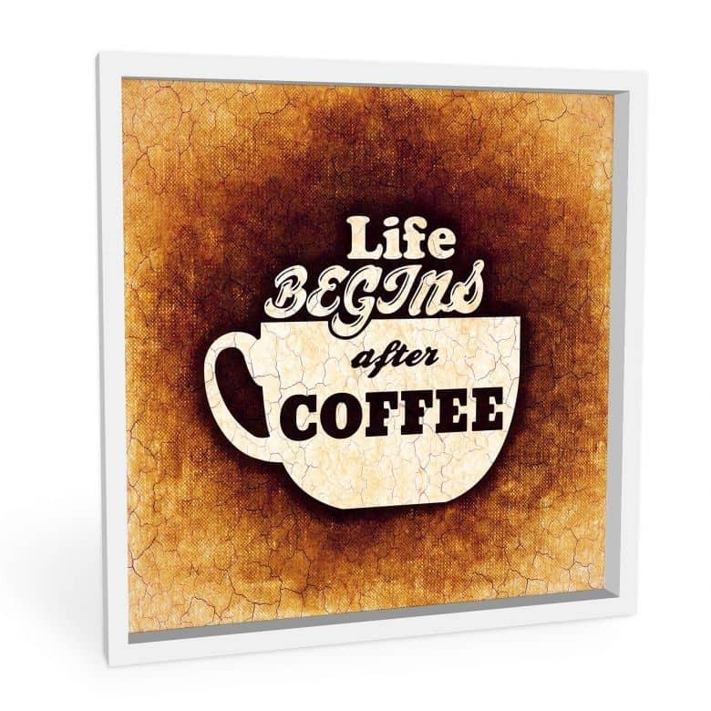 Wandbild Life begins after Coffee 02