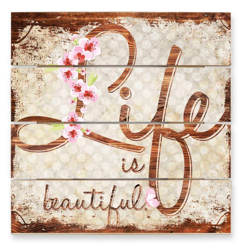 Holzbild Life is Beautiful - Vintage