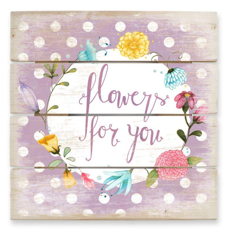 Holzbild Loske - Flowers for you