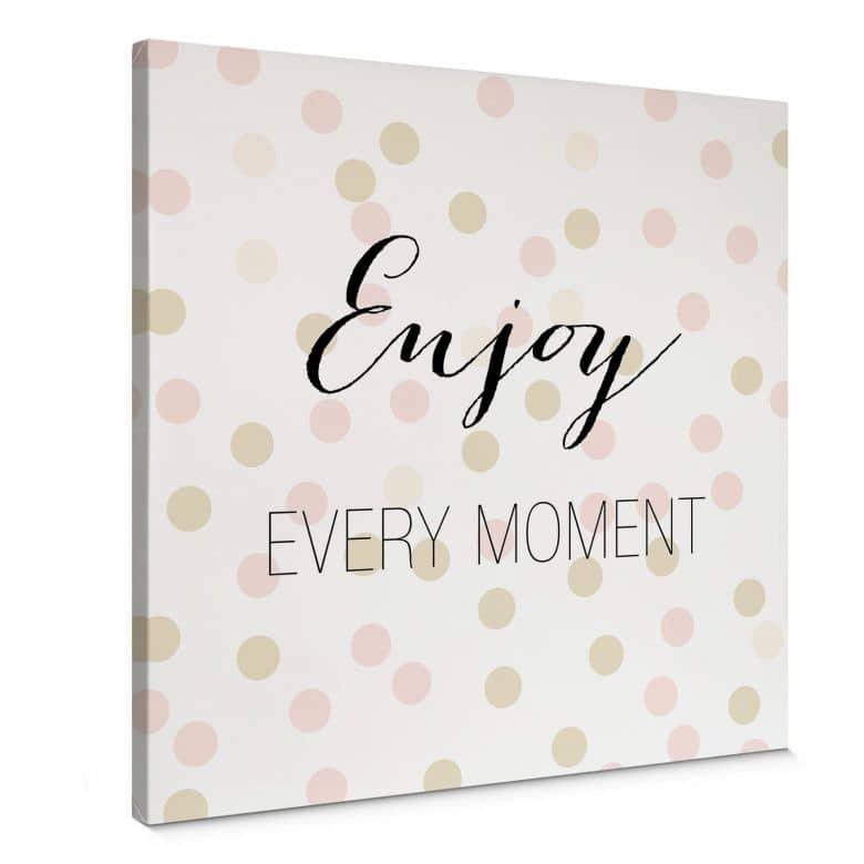 Leinwand Confetti & Cream - Enjoy every Moment