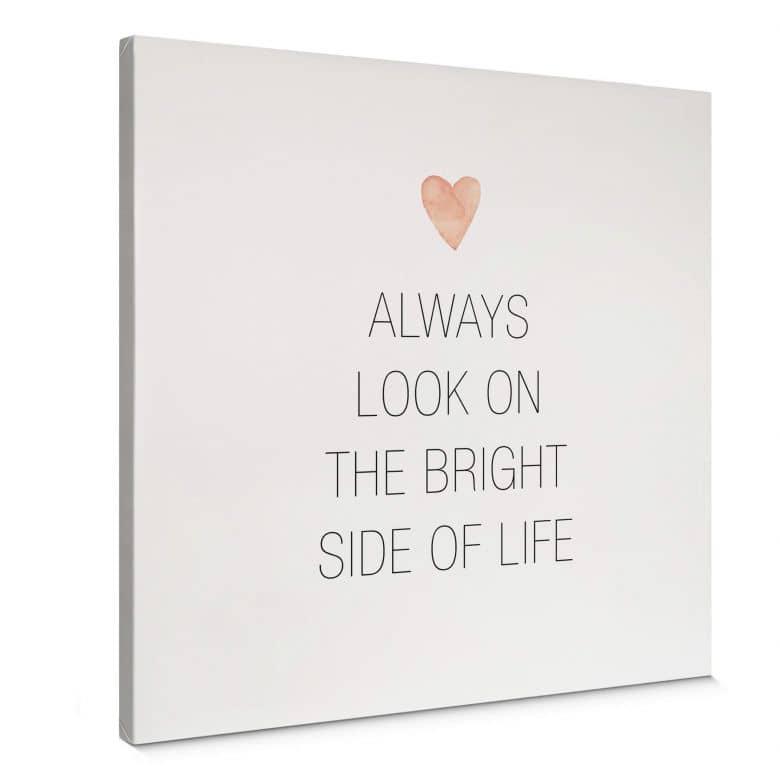 Leinwandbild Confetti & Cream - Always look on the bright side of life - quadratisch