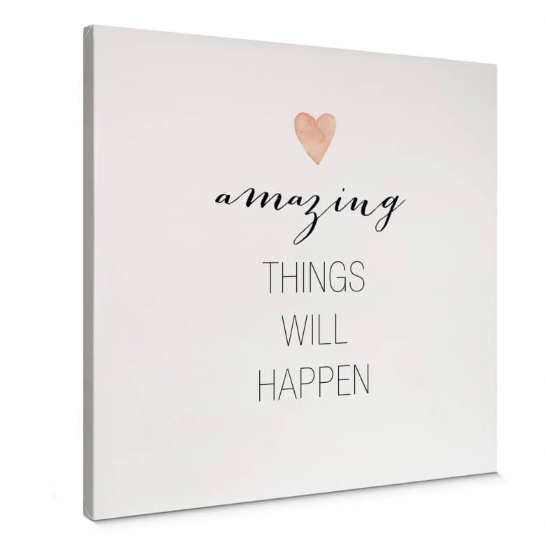 Leinwandbild Confetti & Cream - Amazing things will happen