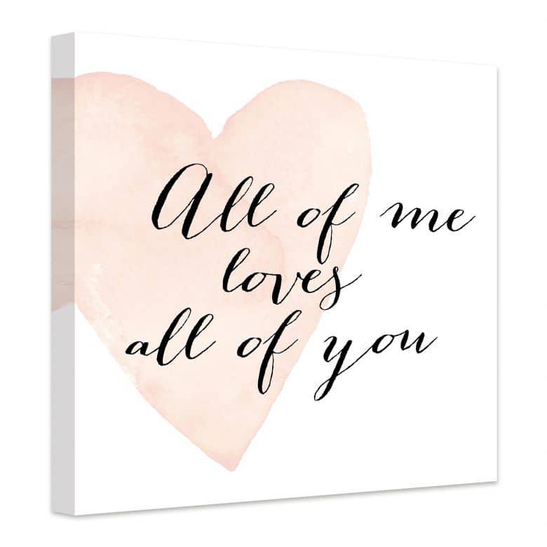 Leinwandbild Confetti & Cream - All of me loves all of you
