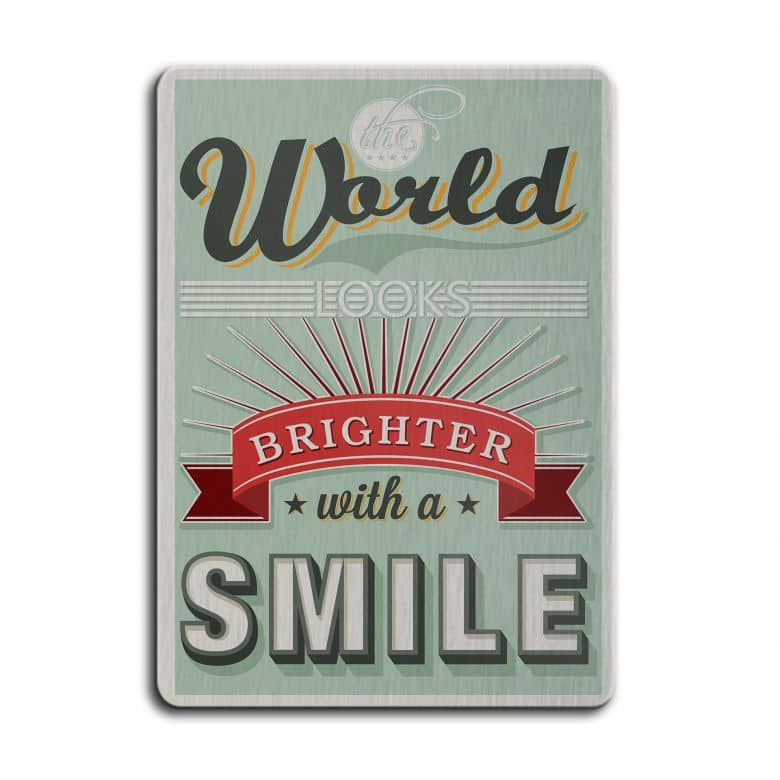 Magnettafel The World looks brighter with a Smile