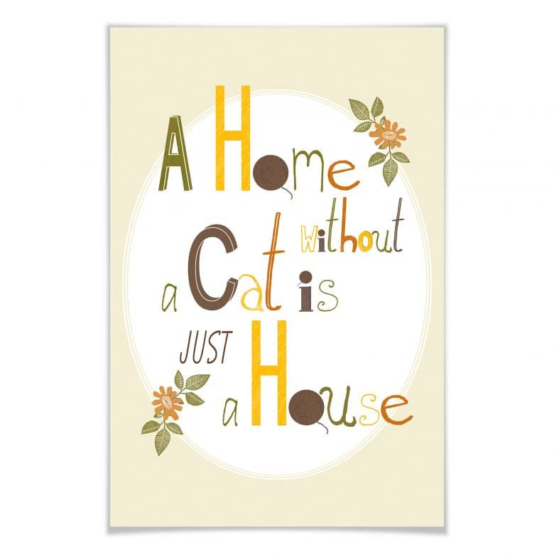 Poster Loske - A home without a cat is just a hous