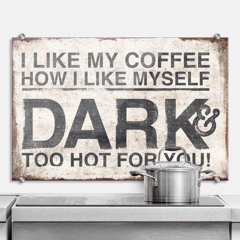 Spatscherm I like my Coffee how I like myself