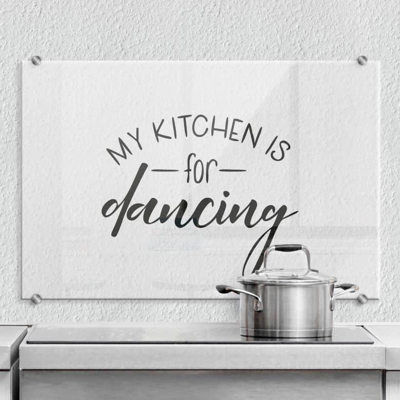 Splashback My kitchen is for dancing