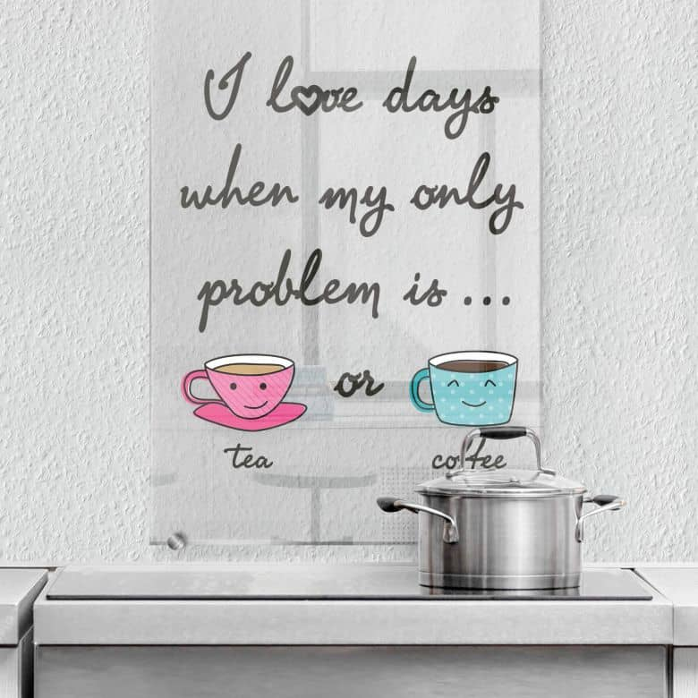 Spritzschutz Tea or Coffee