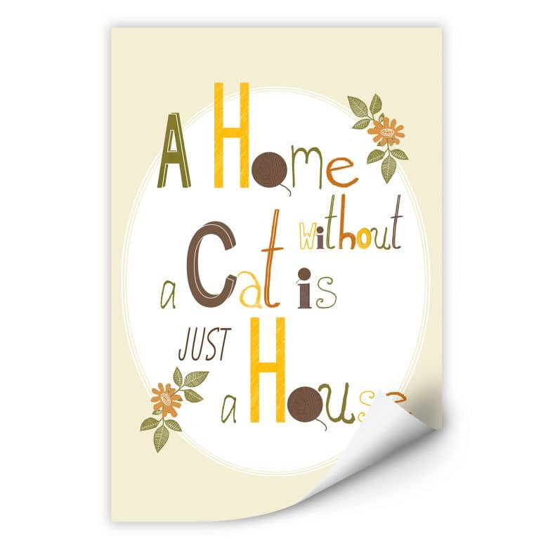 Wallprint Loske - A Home without a Cat is just a House