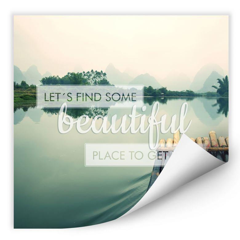 Wallprint W - Let`s find some beautiful Place - quadratisch