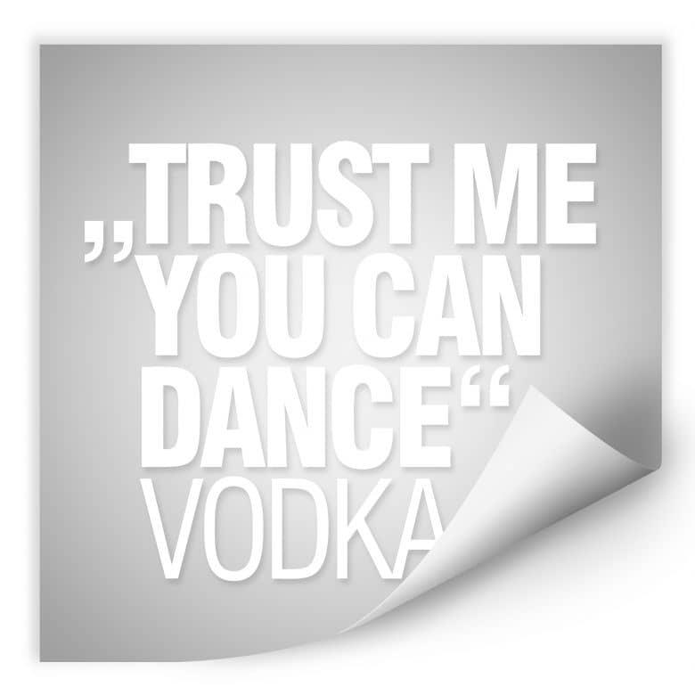 Wallprint Trust me you can dance