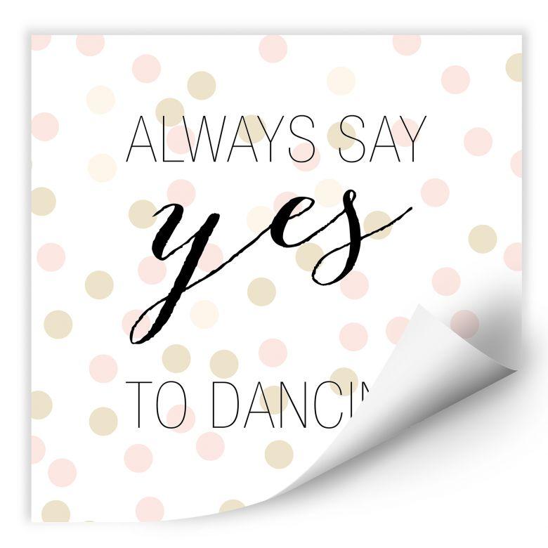 Wallprint Confetti & Cream - Always say yes to dancing