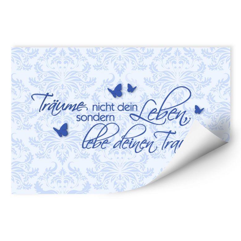 Wallprint W - Träume nicht dein Leben... Blau