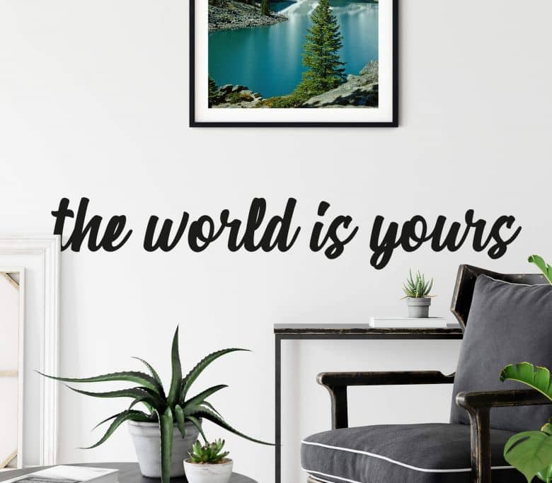 Sticker mural The world is yours