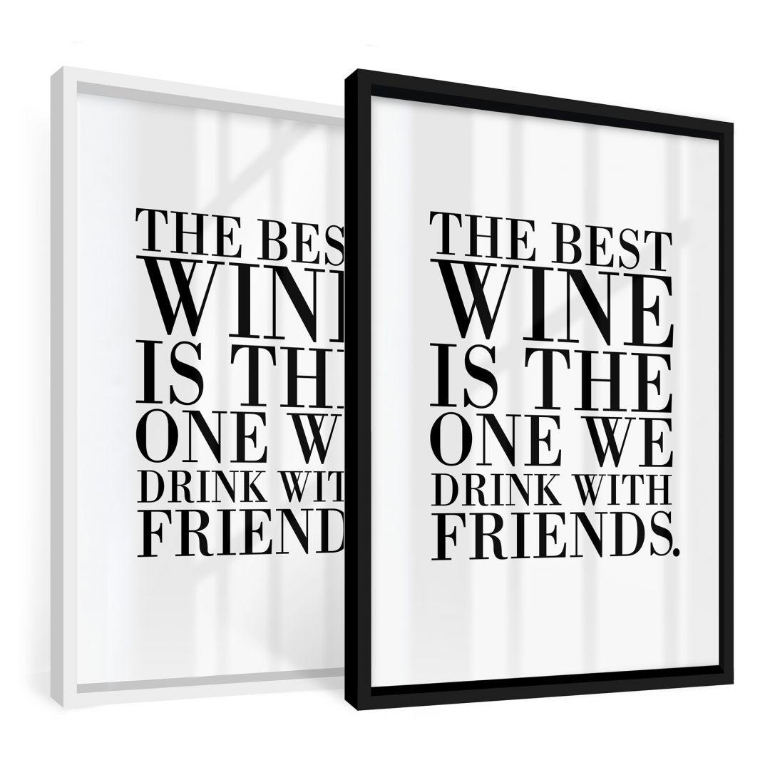 poster the best wine schwarz wei spr che zitate typografie wall. Black Bedroom Furniture Sets. Home Design Ideas