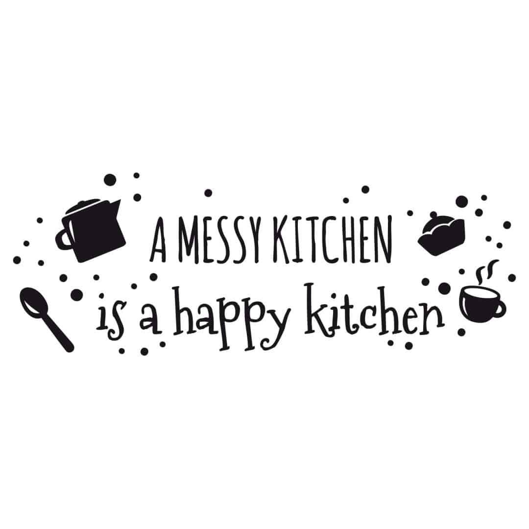 Messy Kitchen Quotes: Wall Sticker A Messy Kitchen…