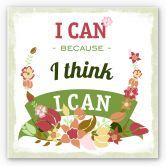 Wandbild I can because I think I can
