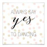 Klebefolie Confetti & Cream - Always say yes to dancing