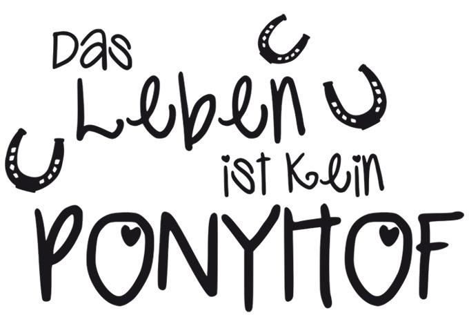 wandtattoo ponyhof das leben ist kein ponyhof wall. Black Bedroom Furniture Sets. Home Design Ideas